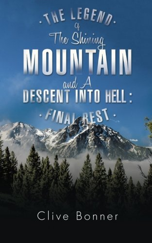 The Legend of The Shining Mountain and A Descent Into Hell: Final Rest