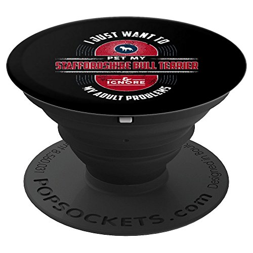 - I Just Want To Pet My Staffordshire Bull Terrier - PopSockets Grip and Stand for Phones and Tablets