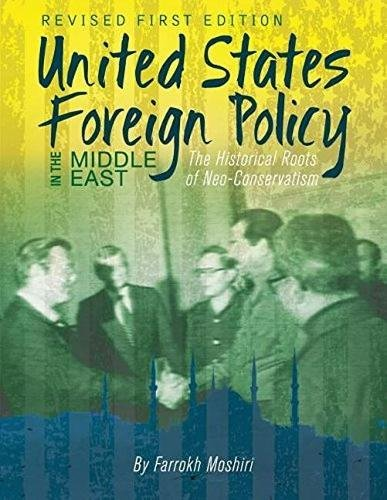 United States Foreign Policy in the Middle East: The Historical Roots of Neo-Conservatism