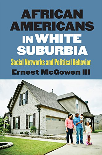 Search : African Americans in White Suburbia: Social Networks and Political Behavior