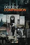 The Descent to Compassion, Steve Wright, 1475022018