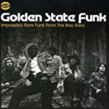 Golden State Funk: Impossibly Rare Funk from the Bay Area