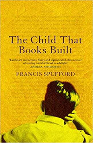 The Child that Books Built: Amazon co uk: Francis Spufford