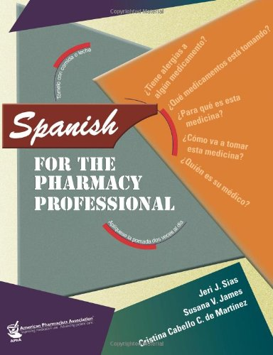 Spanish for the Pharmacy Professional (English and French Edition)