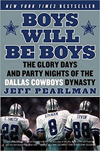 47223982 Boys Will Be Boys: The Glory Days and Party Nights of the Dallas ...