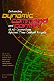 Enhancing Dynamic Command and Control of Air Operations Against Time Critical Targets, Myron Hura and Gary McLeod, 0833031317