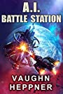 A.I. Battle Station (The A.I. Serie...