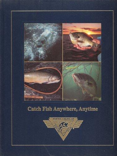 North American Fishing Club - Catch Fish Anywhere, Anytime (North American Fishing Club)