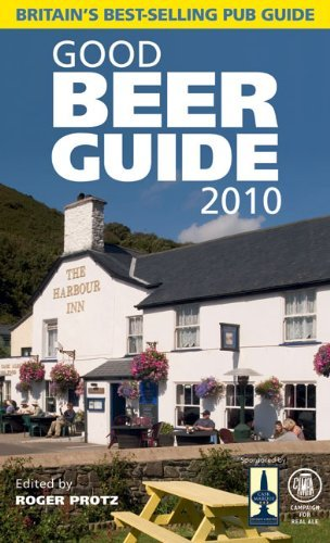 Good Beer Guide 2010 by Roger Protz (10-Sep-2009) Paperback
