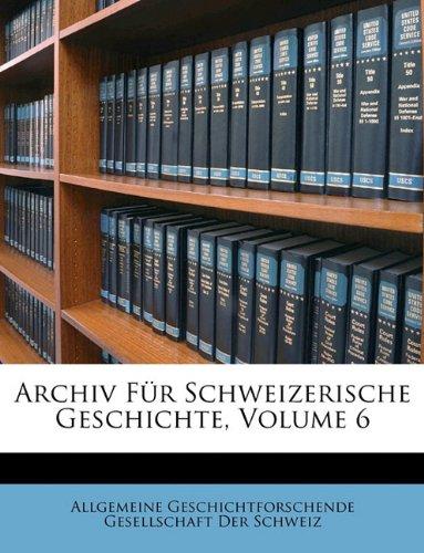 Archiv Für Schweizerische Geschichte sechster band (German Edition) ebook