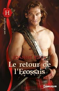 le retour de l 39 ecossais les historiques french edition ebook joanne rock. Black Bedroom Furniture Sets. Home Design Ideas