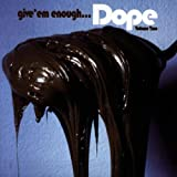 Give 'Em Enough Dope V.2