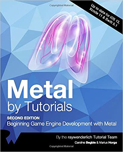 Metal by Tutorials: Beginning game engine development with Metal, 2nd Edition