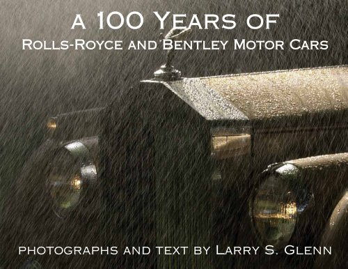 A 100 Years of Rolls-Royce and Bentley Motor Cars