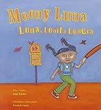 img - for Moony Luna / Luna, Lunita Lunera (English and Spanish Edition) book / textbook / text book