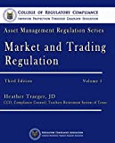 Market and Trading Regulation (Asset Management Regulation Series Book 7070)