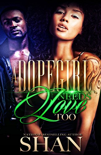 Search : A Dopegirl Needs Love Too: A Hood Love Story