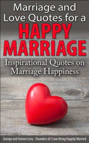 Marriage And Love Quotes For A Happy Marriage Inspirational Quotes