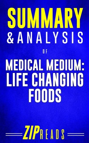 Summary & Analysis of Medical Medium Life Changing Foods: A Guide to the Book by Anthony William