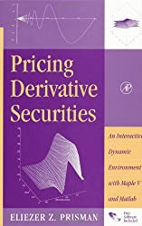 Pricing Derivative Securities: An Interactive, Dynamic Environment with Maple V and Matlab