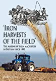 Iron Harvests of the Field, Phil Smith and Peter Dewey, 1859361609