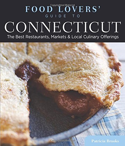 Download Food Lovers' Guide to® Connecticut: The Best Restaurants, Markets & Local Culinary Offerings (Food Lovers' Series) ebook