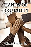 Hands of Brutality, Jr. Fields, 1451238711