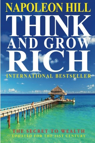 B.O.O.K Think And Grow Rich: The Secret To Wealth Updated For The 21St Century<br />[T.X.T]