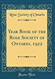 Amazon / Forgotten Books: Year Book of the Rose Society of Ontario, 1922 Classic Reprint (Rose Society of Ontario)
