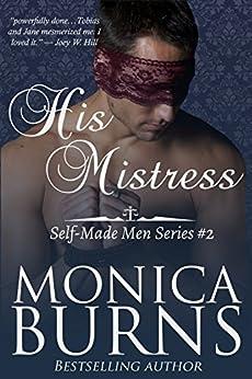 His Mistress (Self-Made Men Series Book 2) by [Burns, Monica]