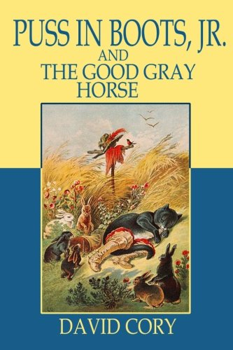 Puss in Boots, Jr. and the Good Gray Horse (Illustrated) ebook