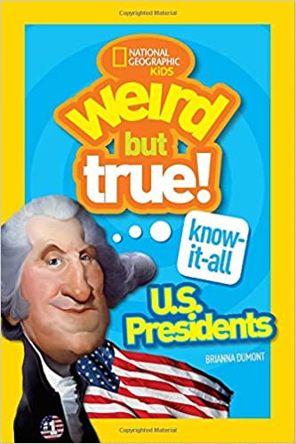 Weird But True Know-it-all: U.S.Presidents