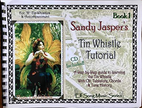 - Sandy Jasper's Tin Whistle Tutorial Book 1. For