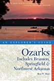 Explorer's Guide Ozarks: Includes Branson, Springfield & Northwest Arkansas (Second Edition)  (Explorer's Complete)