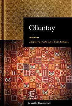 Ollantay: adaptación en español moderno (Colección Transparente nº 3) (Spanish Edition) by [Anónimo]