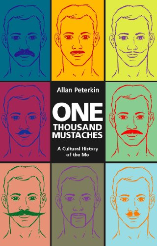 Amazon one thousand mustaches a cultural history of the mo one thousand mustaches a cultural history of the mo by peterkin allan fandeluxe Image collections