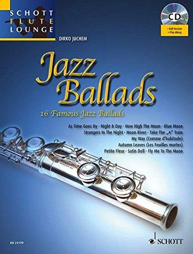 Jazz Ballads: 16 berühmte Jazz-Balladen. Flöte. Ausgabe mit CD. (Schott Flute Lounge)