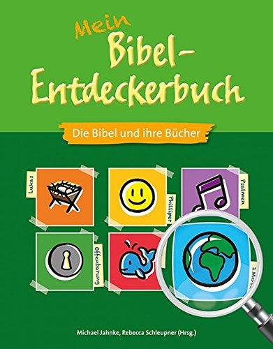 Mein Bibel-Entdeckerbuch: Die Bibel und ihre Bücher
