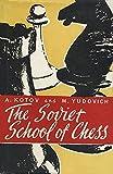 The Soviet School Of Chess-Alexander Kotov Mikhail Yudovich