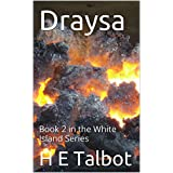 Draysa: Book 2 in the White Island Series (The White Islands)