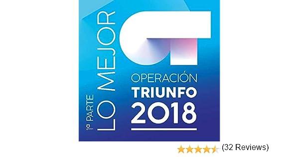 Lo Mejor No. 1: Operación Triunfo 2018, Operación Triunfo 2018: Amazon.es: Música