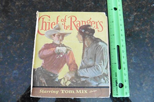 Chief of the Rangers Starring Tom Mix The Miracle rider James A Braden 1935 ()