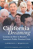 California Dreaming: Lessons on How to Resolve America's Public Pension Crisis