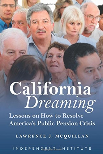 California Dreaming: Lessons on How to Resolve America's Public Pension Crisis]()