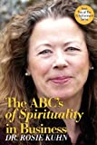 The ABC's of Spirituality in Business, Kuhn, Rosie, 098355224X