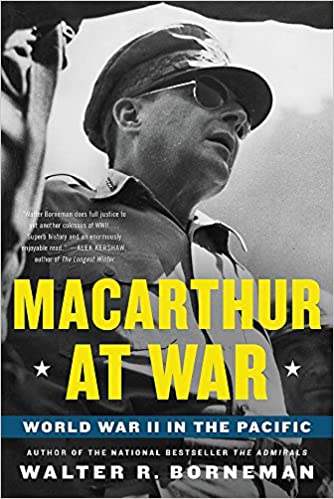 meet e0409 afe3f Amazon.com  MacArthur at War  World War II in the Pacific (9780316405331)   Walter R. Borneman  Books
