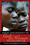 Sexual Enslavement of Girls and Women Worldwide, Andrea Parrot and Nina Cummings, 0275992918