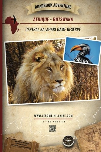 Roadbook Adventure: Afrique Botswana Central Kalahari Game Reserve (Volume 1) (French Edition)