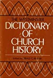 Westminster Dictionary of Church History, Jerald C. Brauer, 0664212859
