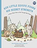 img - for How Little Coyote Found His Secret Strength: A Story About How to Get Through Hard Times (Hidden Strengths Therapeutic Children's Books) book / textbook / text book